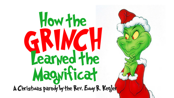 How the Grinch Learned the Magnificat